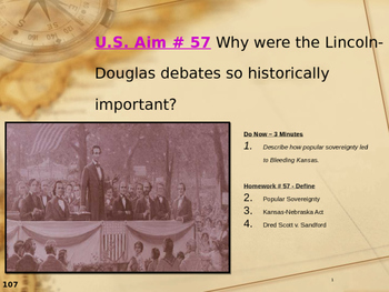 U.S. Aim # 57 Why were the Lincoln-Douglas debates so historically important?