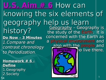 U.S. Aim # 6 How can knowing the elements of geography hel