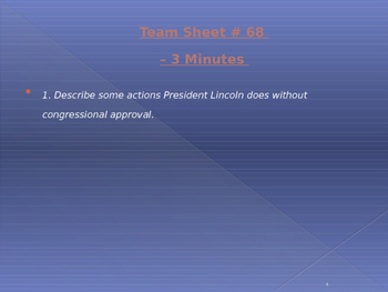 U.S. Aim # 68 Were President Lincoln's actions constitutional?