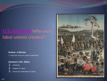 U.S. Aim # 85 Why were labor unions created?
