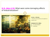 U.S. Aim # 91 What were some damaging effects of industrialization?