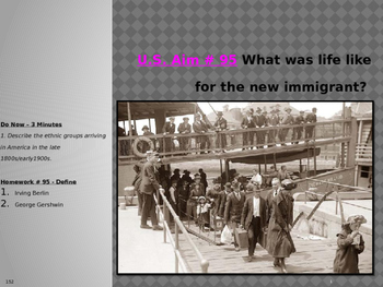 U.S. Aim # 95 What was life like for the new immigrant?
