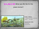 U.S. Aim # 98 What was life like for the plains farmer?