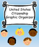 U.S. Citizenship Graphic Organizer