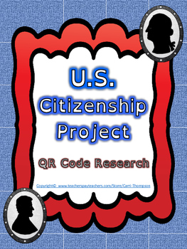 Social Studies: U.S. Citizenship Project QR Code Research *End of Year*