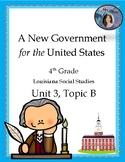 U.S. Constitution, 4th Grade Louisiana, Unit 3, Topic B (D