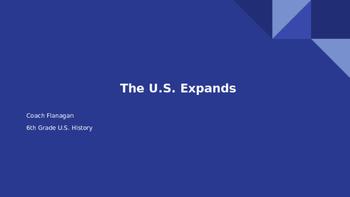 U.S. Expansion Ppt. Notes