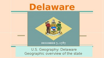 U.S. GEOGRAPHY: DELAWARE-GEOGRAPHY OF THE STATE AND A TEST.