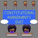 U.S. Government Amendments to the Constitution Quiz