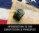 U.S. Government | Introduction to The Constitution & Principles PowerPoint *Edit