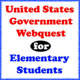 U.S. Government Webquest for Elementary Students
