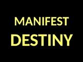 U.S. HISTORY UNIT 5 LESSON 1 Manifest Destiny POWERPOINT