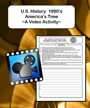 U.S. History: 1990's America's Time ~A Video Activity~