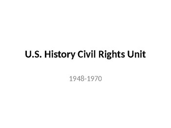 U.S. History Civil Rights Unit (1948-1970) - Material from 1950s and 1960s Units