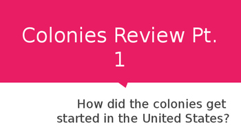 U.S. History: Colonies Review Pt. 1