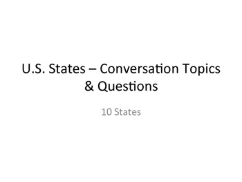 U.S. History Conversation Topics, information, and questions - 10 States