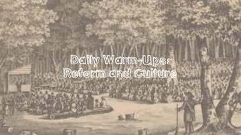 U.S. History Daily Warm-ups:  Reform and Culture