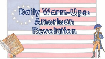 U.S. History Daily Warm-ups: The American Revolution
