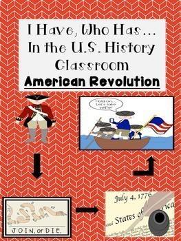 I Have, Who Has/Looping Cards (American Revolution)