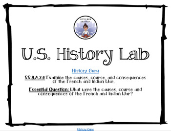 U.S. History Lab: Causes of the French & Indian War SS.8.A.2.6