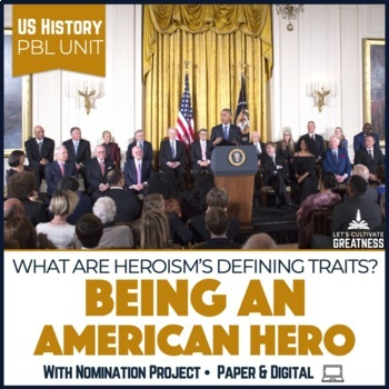 U.S. History PBL Unit: What Makes an American Hero?
