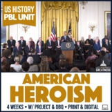 US History PBL Unit What Makes an American Hero?