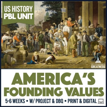 U.S. History PBL: Values & America's Foundations Unit