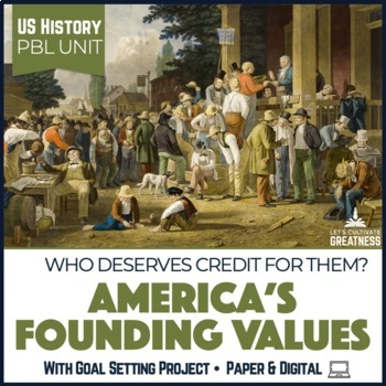 US History PBL Unit: America's Founding Values Unit