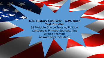 U.S. History Test Bundle: 12 Tests! Civil War-Early 2000s