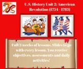 U.S. History - Unit 2: The American Revolution Unit 1754 - 1783