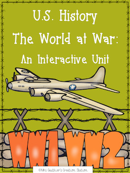U.S. History - The World at War (WWI & WWII) Interactive Social Studies Unit