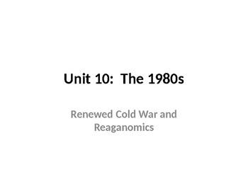 U.S. History Unit 10:  The 1980s