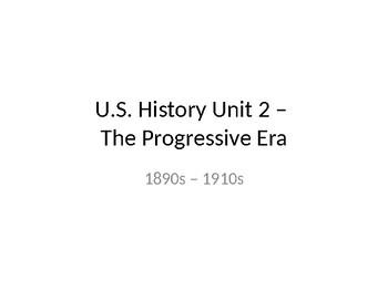 U.S. History Unit 2:  The Progressive Era (1890s-1910s)