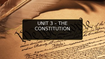 U.S. History - Unit 3 - Constitution