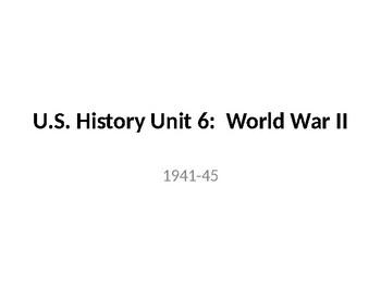 U.S. History Unit 6:  World War II (1940-1945)