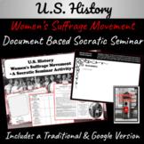U.S. History: Women's Suffrage Movement ~A Socratic Seminar Activity~
