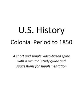 U.S. History via Youtube video-- colonial period to 1850