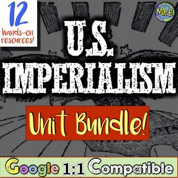 US Imperialism Unit: 12 resources for American Imperialism & US Expansion!
