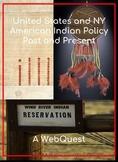 U.S./N.Y. American Indian Policy WebQuest