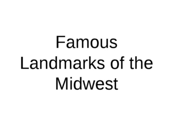 U.S. Regions: The Midwest's Landmarks Power Point