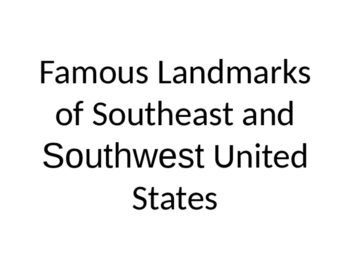 U.S. Regions: The South's Landmarks Power Point