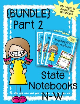 U.S. State Notebook Bundle Part 2 (States N-W) / U.S. History & Geography