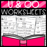 U and OO Worksheets: Cut and Paste Sorts, Cloze, Writing, and More