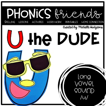 Long Vowel u_e: U the Dude Phonics Friends