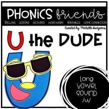 Long Vowel u_e: U the Dude Phonics Friends