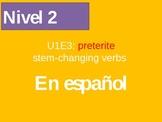 U1E3 Preterite Stem changing verbs
