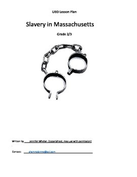 UBD Unit Plan Slavery in Massachusetts Grade 3 History