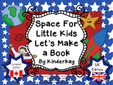 (UK and Canadian Edition)  Space For Little Kids Lets Make a Book