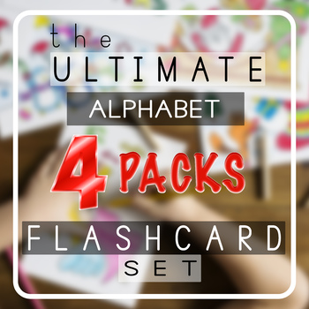 ULTIMATE ALPHABET Flashcards Set (4 packs!) - phonics, games and activities!