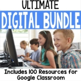 ULTIMATE Digital Resource Bundle to Use with Google Classroom